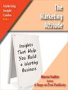 The Marketing Attitude (MP3): Insights That Help You Build a Worthy Business